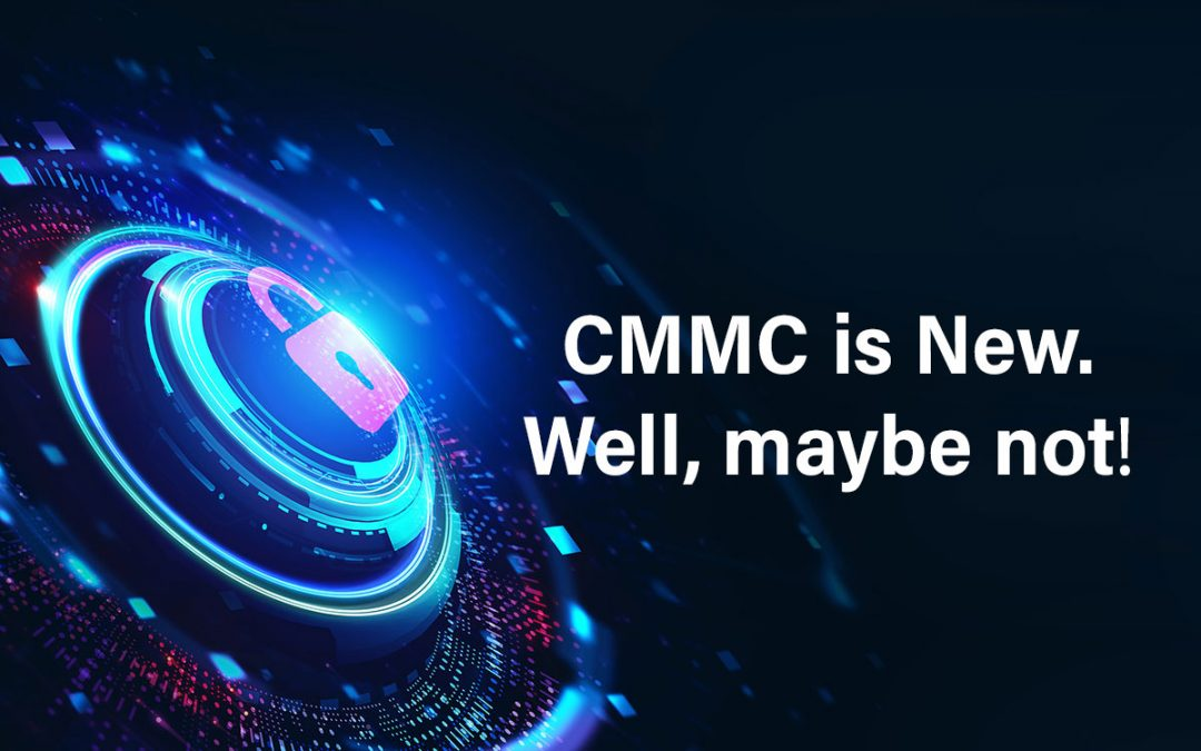 CMMC is New. Well, maybe not.